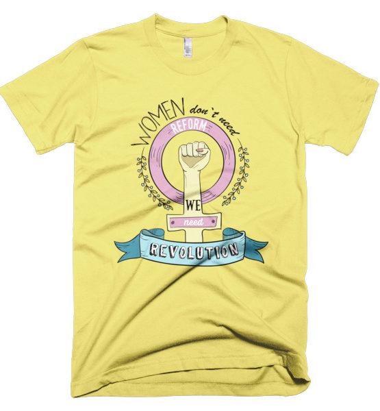 "Femen Man's T-Shirt ""Women Don't Need Reform We Need Revolution"""