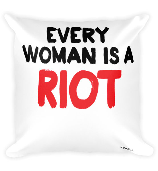"Femen Pillow ""Every Woman Is A Riot III"""