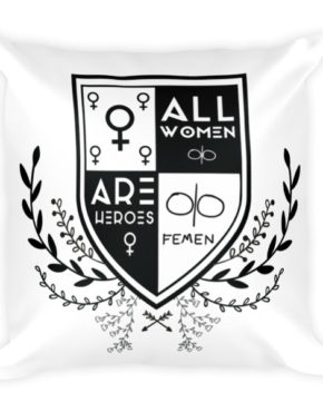 "Femen Pillow ""All Women Are Heroes"""