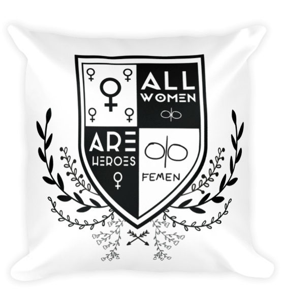 "Femen Pillow ""All Women Are Heroes"""