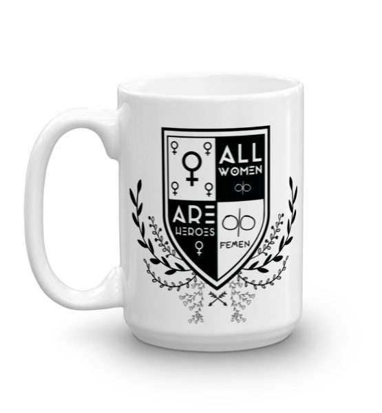 "Femen Mug ""All Women Are Heroes"""