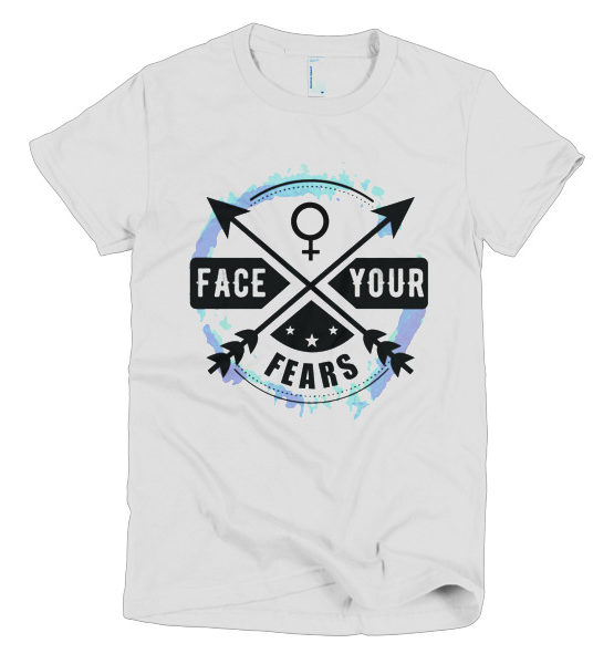"Femen Woman's T-Shirt ""Face Your Fears"""