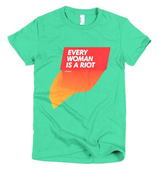 "Femen Woman's T-Shirt ""Every Woman Is A Riot II"""