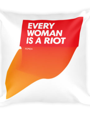 "Femen Pillow ""Every Woman Is A Riot II"""
