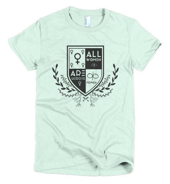 "Femen Woman's T-Shirt ""All Women Are Heroes"""