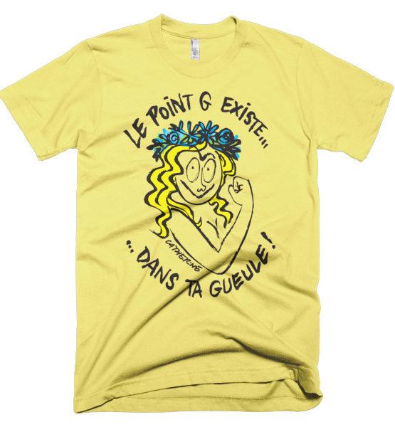 """Femen Man's T-Shirt """"Le Point G Existe Dans Ta Gueule"""""""