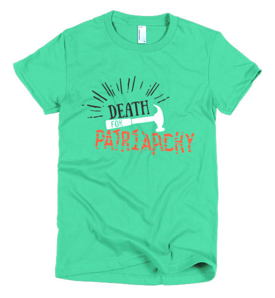 "Femen Woman's T-Shirt ""Death For Patriarchy"""