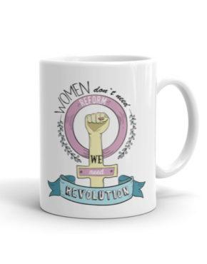 "Femen Mug ""Women Don't Need Reform We Need Revolution"""