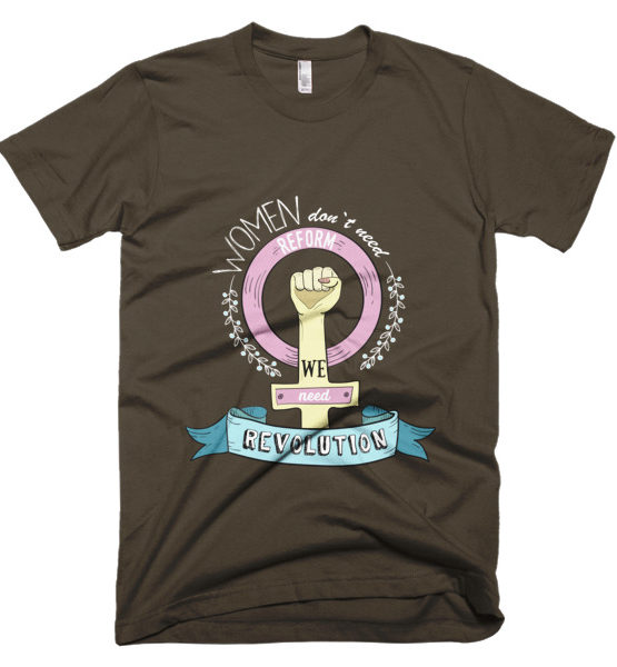 "Femen Man's T-Shirt ""Women Don't Need Reform We Need Revolution Dark"""