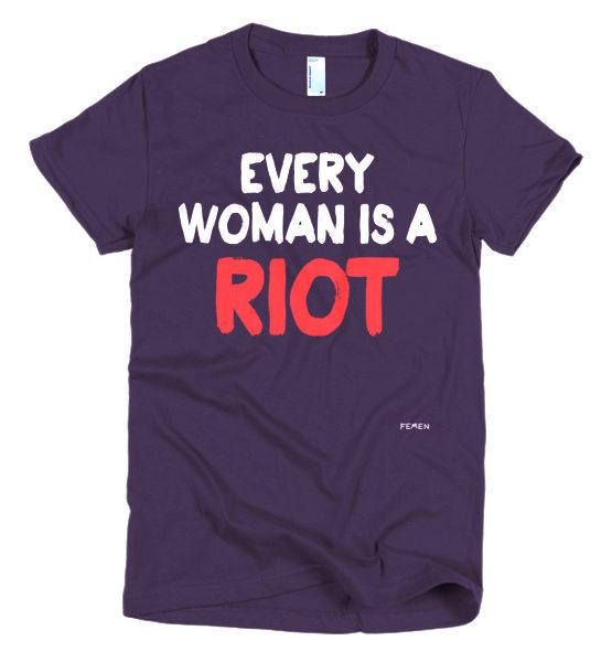 "Femen Woman's T-Shirt ""Every Woman Is A Riot III Dark"""