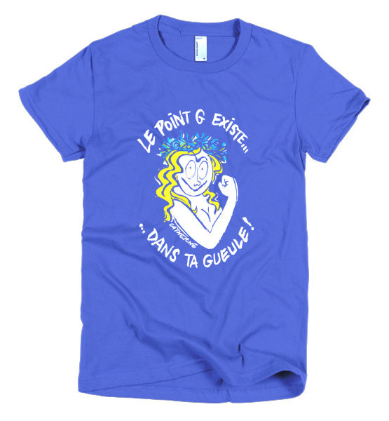 """Femen Woman's T-Shirt """"Le Point G Existe Dans Ta Gueule Dark"""""""