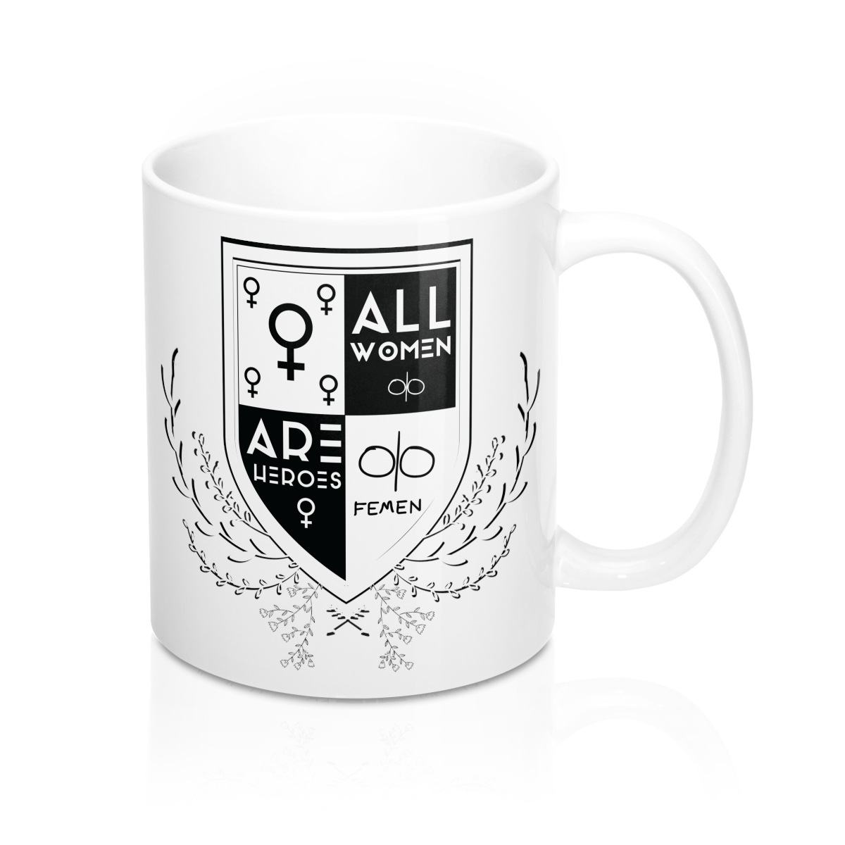 "Coffee Mug ""All Women Are Heroes"